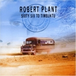 ROBERT PLANT WEEK ON TBL: TBL ROBERT PLANT ARCHIVE DAY 3 – SIXTY SIX TO TIMBUKTU