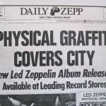 PHYSICAL GRAFFITI TBL ARCHIVE SPECIAL – 43 YEARS GONE/1975 US TOUR SNAPSHOT/LZ NEWS/ ROBERT PLANT REVIEW/WHISTLE TEST/ MOJO & PLANET ROCK MAG/DL DIARY BLOG UPDATE