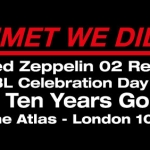 LED ZEPPELIN O2 REUNION TEN YEARS GONE TBL EVENT LATEST/ROBERT PLANT AND SSS IN PERTH/ LZ NEWS/TBL ARCHIVE – GOALDIGGERS AND MM POLL AWARDS 38 YEARS GONE/DL DIARY BLOG UPDATE